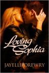 Loving Sophia - Jayelle Drewry