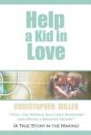 Help a Kid in Love - Chris Miller