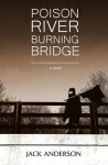 Poison River Burning Bridge - Jack Anderson