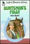 Huntsman's Folly - Alex Stuart