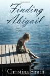 Finding Abigail - Christina Smith