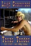Texas Tender (Cowboys) - Leigh Greenwood