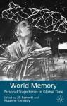 World Memory: Personal Trajectories in Global Time - Jill Bennett, Roseanne Kennedy, Rosanne Terese Terese Kennedy