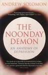 The Noonday Demon: An Anatomy of Depression - Andrew Solomon