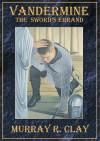 Vandermine, The Sword's Errand - Murray R. Clay, Wayne June