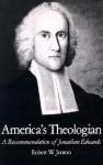 America's Theologian: A Recommendation of Jonathan Edwards - Robert W. Jenson