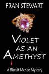 Violet as an Amethyst (Biscuit McKee Mystery Series) - Fran Stewart