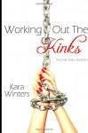 Working Out the Kinks (Chain) - Kara Winters