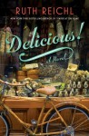 Delicious!: A Novel - Ruth Reichl