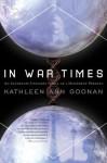 In War Times - Kathleen Ann Goonan