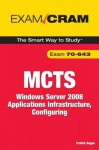MCTS 70-643 Exam Cram: Windows Server 2008 Applications Infrastructure, Configuring - Patrick T. Regan