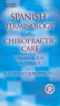 Spanish Terminology for Chiropractic Care - C.V. Mosby Publishing Company