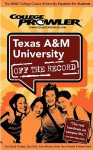 Texas A&M University: Off the Record - College Prowler (Off the Record) - Ashley Marshall, College Prowler, Kimberly Moore, Jon Skindzier