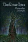 The Bone Tree - Christopher Fulbright