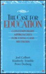 The Case for Education: Contemporary Approaches for Using Case Methods - Peter Desberg