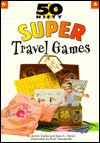 50 Nifty Super Travel Games - Kevin Taylor, Joanna Siebert