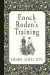 Enoch Roden's Training - Hesba Stretton