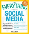 The Everything Guide to Social Media: All You Need to Know about Participating in Today's Most Popular Online Communities - John Waters, John Lester