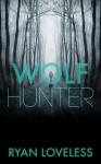 Wolf Hunter - Ryan Loveless