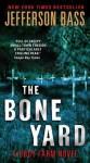 The Bone Yard: A Body Farm Novel - Jefferson Bass