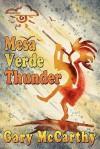 Mesa Verde Thunder - Gary McCarthy, Laura Ashton