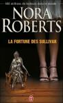 La Fortune Des Sullivan - Nora Roberts