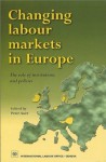 Changing Labour Markets in Europe: The Role of Institutions and Policies - Peter Auer
