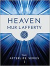 Heaven - Mur Lafferty