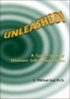 Unleashed: A Guide to Your Ultimate Self-Actualization - L. Michael Hall