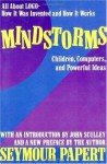Mindstorms: Children, Computers, And Powerful Ideas - Seymour Papert