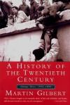 A History of the 20th Century: Volume Three: 1952-1999 - Martin Gilbert