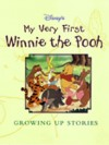 My Very First Winnie the Pooh Growing Up Stories - Kathleen Weidner Zoehfeld, Robbin Cuddy, Tillie Scarritt