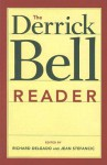 The Derrick Bell Reader (Critical America (New York University Paperback)) - Derrick A. Bell, Richard Delgado, Jean Stefancic