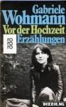 Vor der Hochzeit: Erzählungen - Gabriele Wohmann