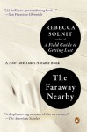 The Faraway Nearby - Rebecca Solnit