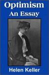 Optimism, An Essay - Helen Keller