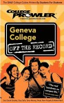 Geneva College, Pennsylvania (Off the Record) - College Prowler, Meryl Sustarsic, Omid Gohari