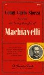 Count Carlo Sforza presents the living thoughts of Machiavelli - Niccolò Machiavelli