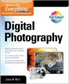 How to Do Everything Digital Photography - Jason R. Rich