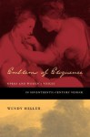 Emblems of Eloquence: Opera and Women's Voices in Seventeenth-Century Venice - Wendy Heller