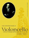 One Hundred Years of Violoncello: A History of Technique and Performance Practice, 1740 1840 - Valerie Walden, John Butt, Laurence Dreyfus