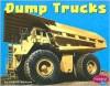 Dump Trucks (Pebble Plus: Mighty Machines) - Linda D. Williams