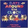 Bats Around the Clock - Kathi Appelt, Melissa Sweet