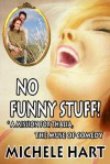 No Funny Stuff! *A Mission For the Muse of Comedy - Michele Hart