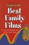 The Denver Post Guide to the Best Family Films: 52 Great Movies to Fill Up Your Year - Michael Booth