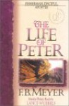 The Life of Peter - F.B. Meyer, Lance Wubbels