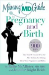 The Mommy MD Guide to Pregnancy and Birth (The Mommy MD Guides) - Rallie McAllister, Jennifer Bright Reich