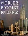 World's Biggest Buildings - Nick Constable, Karen Farrington