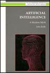 Artificial Intelligence: A Modern Myth - John Kelly