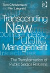 Transcending New Public Management - Tom Christensen